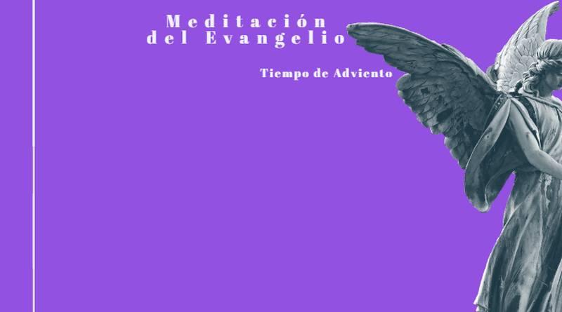 Meditación del Evangelio-Adviento-MarchandoReligion.es