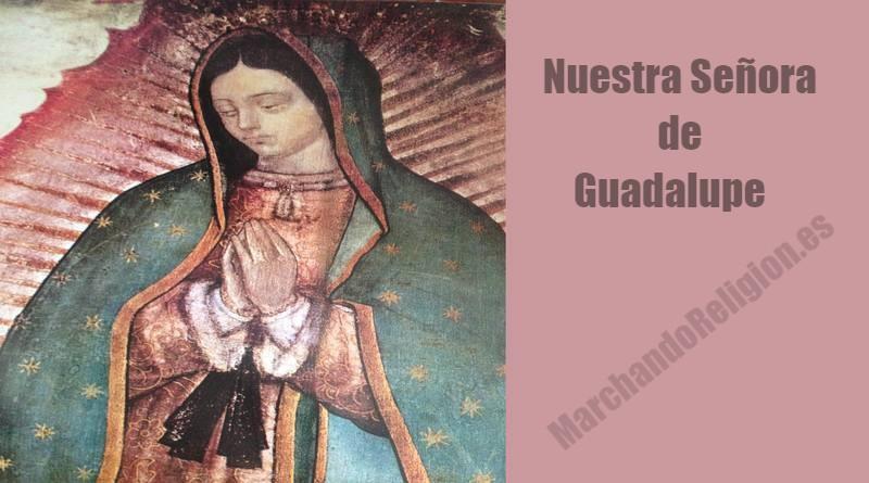 Santa María de Guadalupe-MarchandoReligion.es